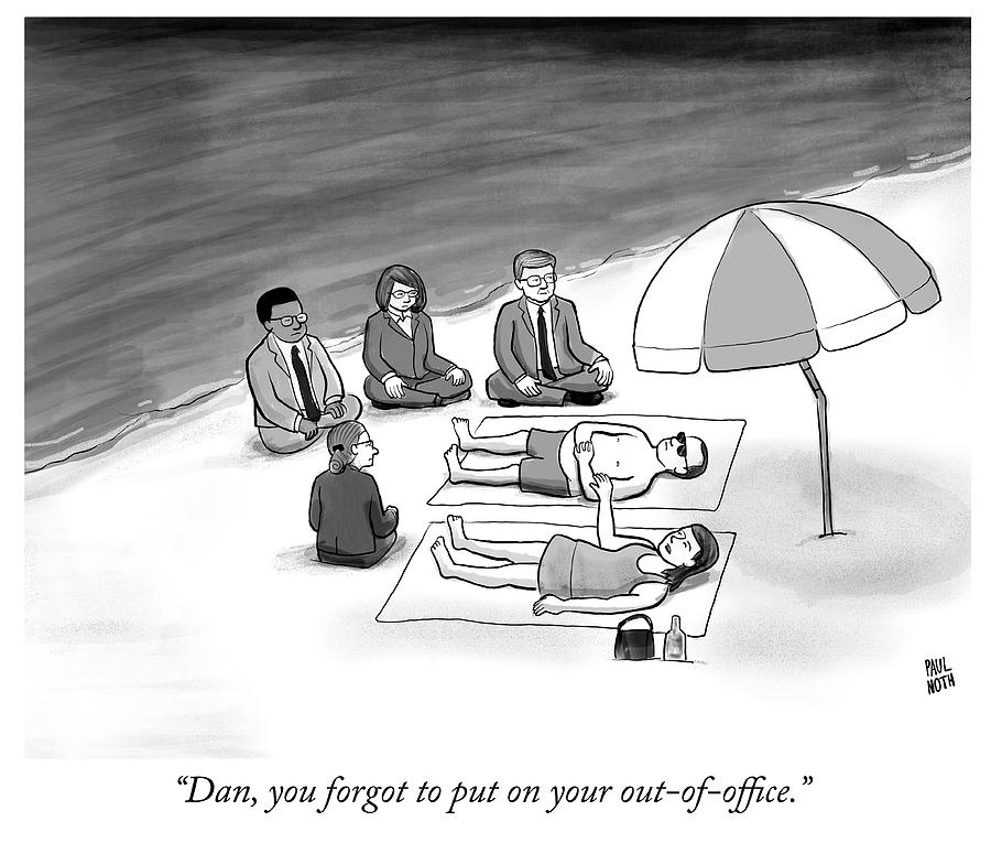 Out of Office Drawing by Paul Noth