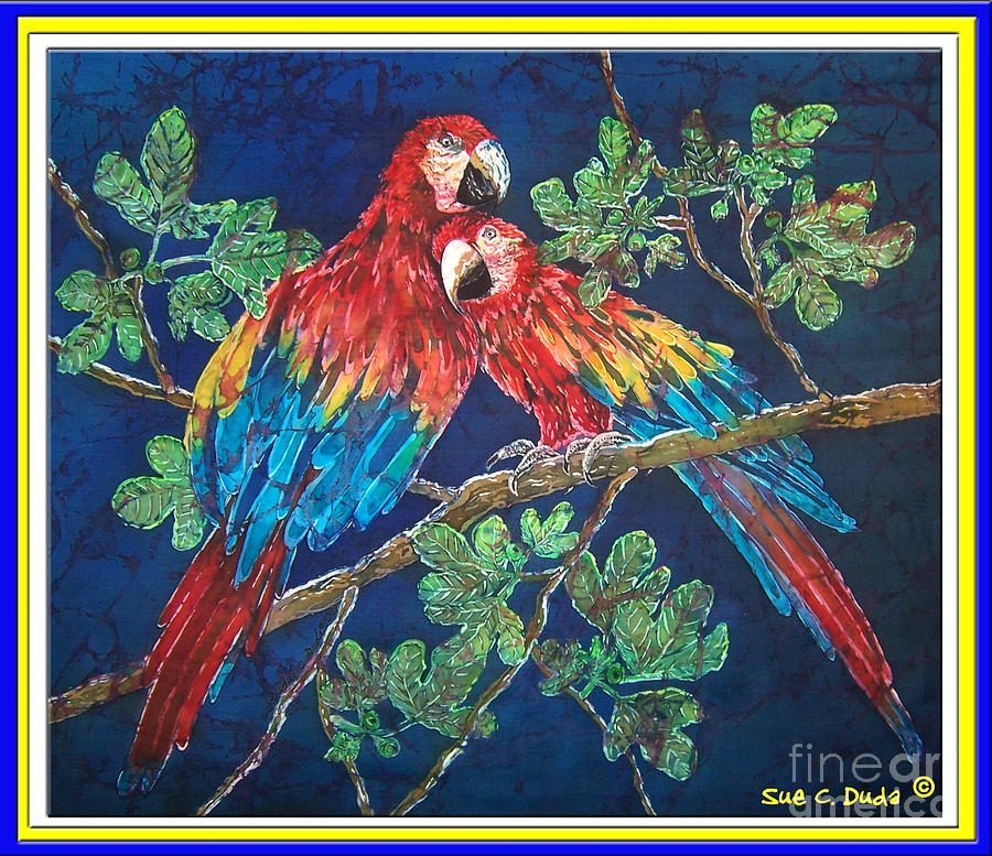 Parrots Painting - Out On A Limb- Macaws Parrots - Bordered by Sue Duda