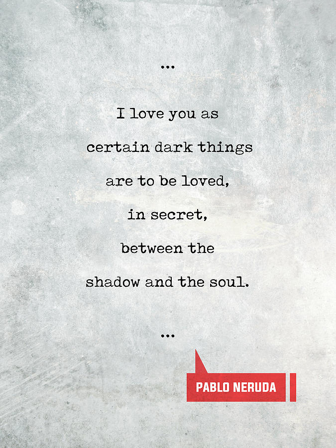 Pablo Neruda Quotes 60 Love Quotes Book Lover Gifts Typewriter Inspiration Book Love Quotes