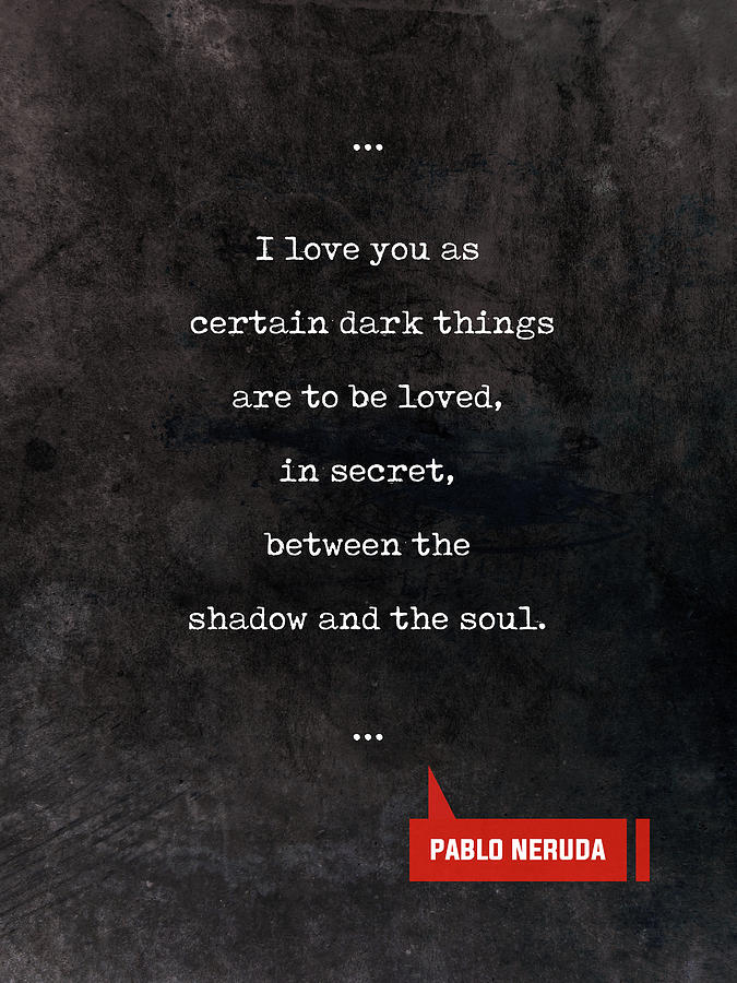 Pablo Neruda Quotes Love Quotes Book Lover Gifts Typewriter Quotes