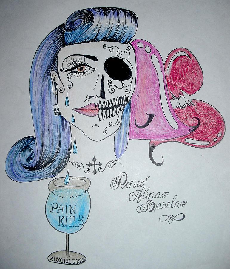 Pain Kills Drawing by Renee Alina Barela