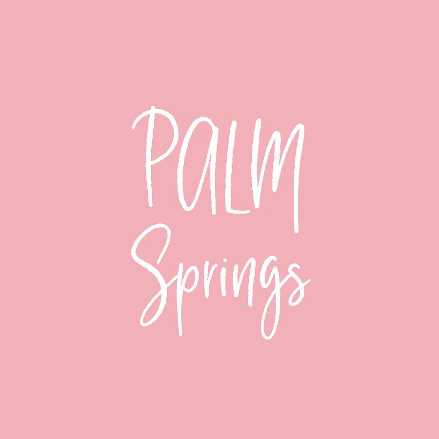 Palm Springs Digital Art - Palm Springs White On Pink- Art By Linda Woods by Linda Woods