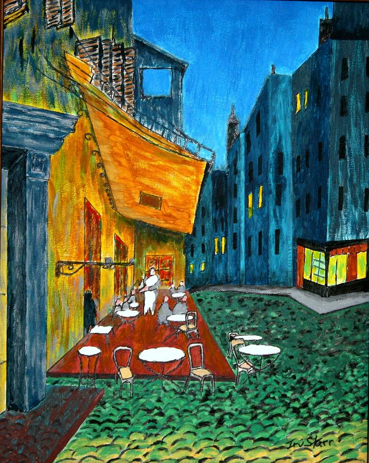 Van Gogh Painting - Paris Cafe by Irving Starr