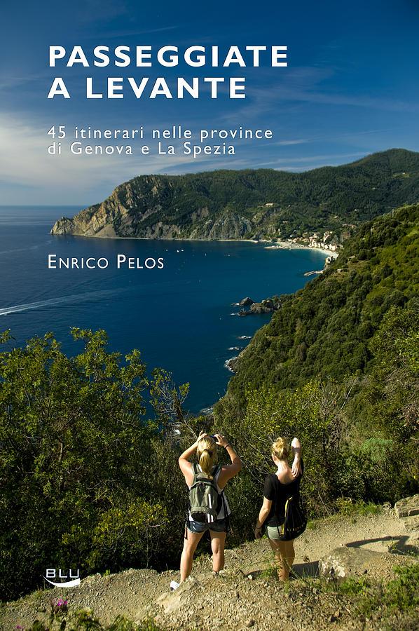 PASSEGGIATE A LEVANTE - THE BOOK by Enrico Pelos by Enrico Pelos