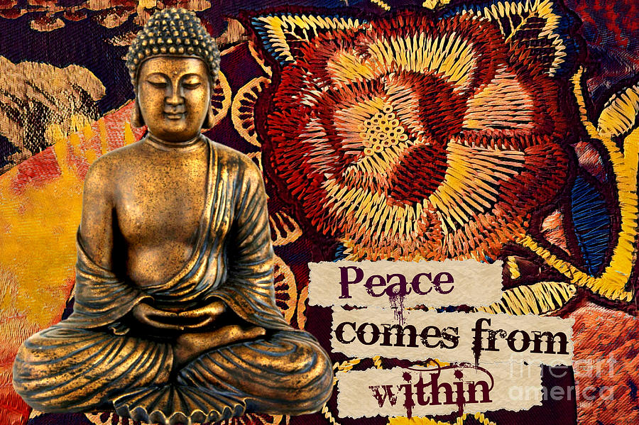 Peace Comes from Within. Buddha by Lita Kelley
