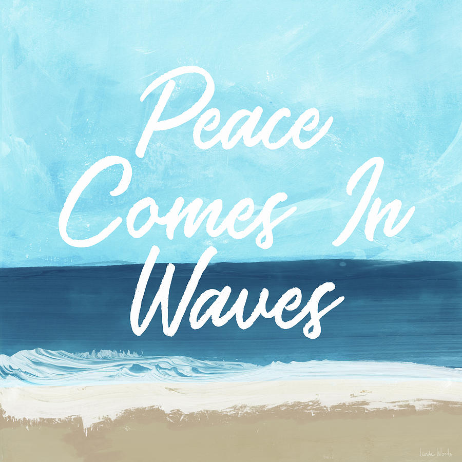 Beach Life Mixed Media - Peace Comes In Waves- Art By Linda Woods by Linda Woods