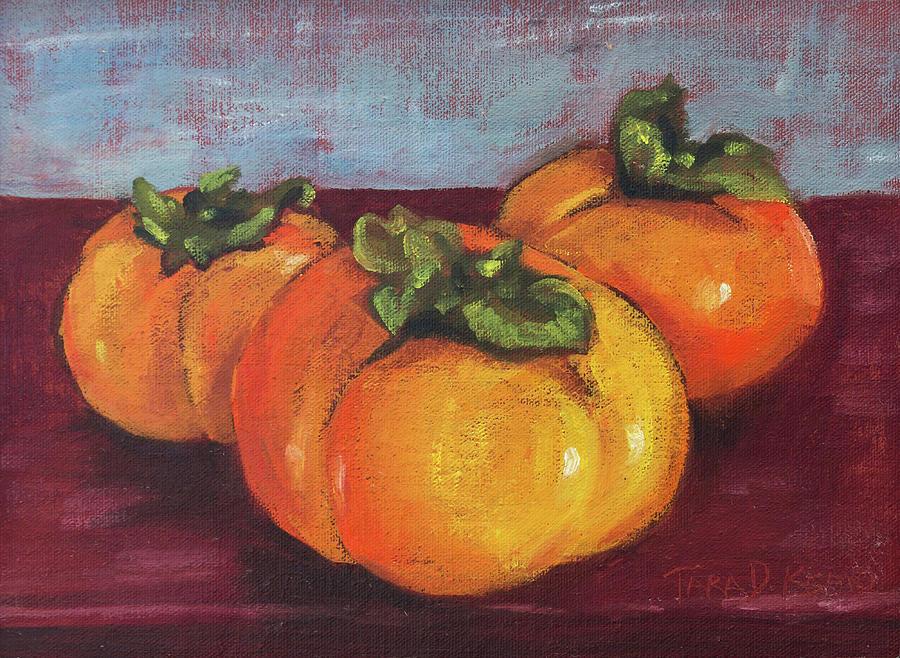 Eugene Painting - Persimmons Three by Tara D Kemp