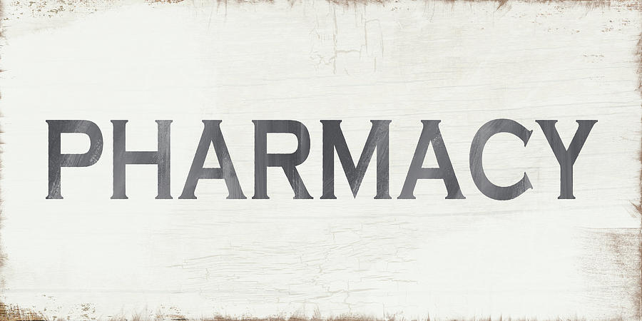 Modern Farmhouse Mixed Media - Pharmacy Sign- Art By Linda Woods by Linda Woods
