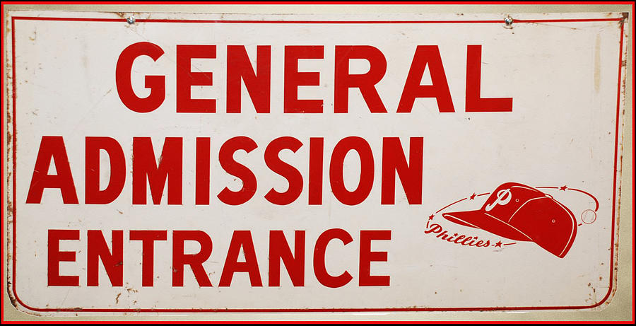 Sign Photograph - Phillies General Admission Sign From Connie Mack Stadium by Bill Cannon