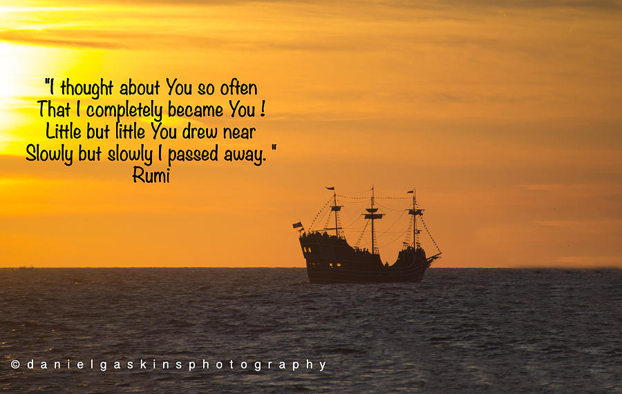 Pirate Ship At Sunset With Rumi Quote Photograph By Daniel Gaskins Inspiration Ship Quotes