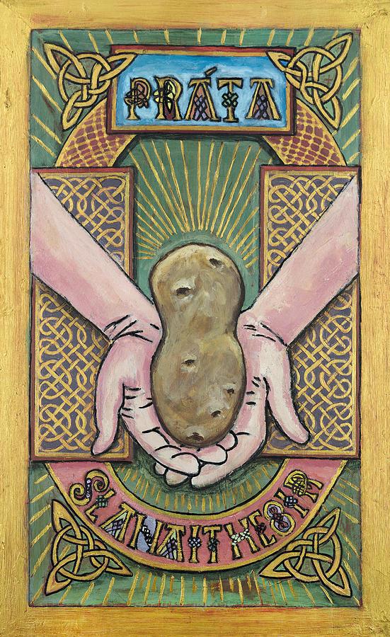 Potato Painting - Potato Savior  Prata Slanaitheoir by Pegeen  Shean