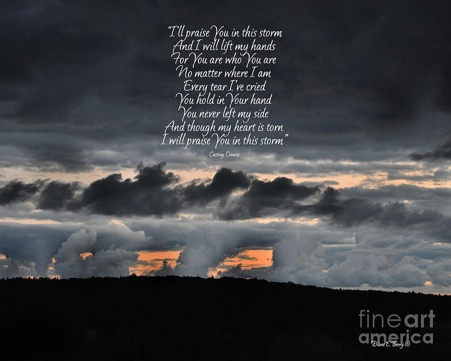 Diane Berry Photograph - Praise You In The Storm by Diane E Berry