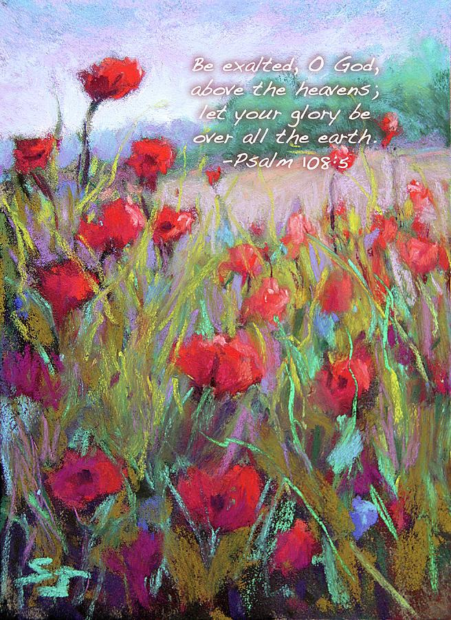 Jesus Painting - Praising Poppies With Bible Verse by Susan Jenkins