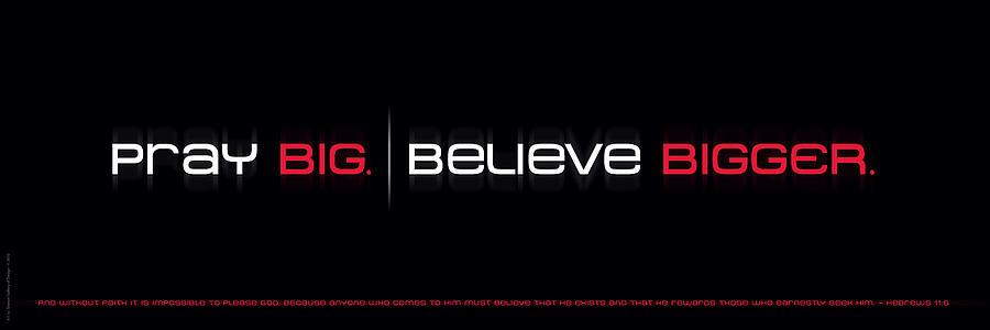 Prayer Digital Art - Pray Big - Believe Bigger by Shevon Johnson