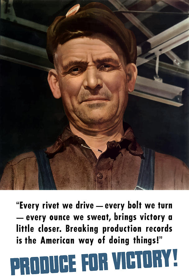 American Worker Painting - Produce For Victory by War Is Hell Store