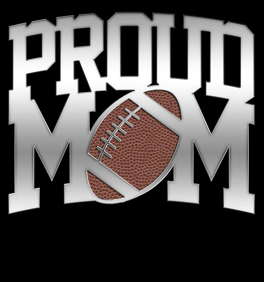 Proud Football Mom Shirt Awesome Design Cool Quote Saying
