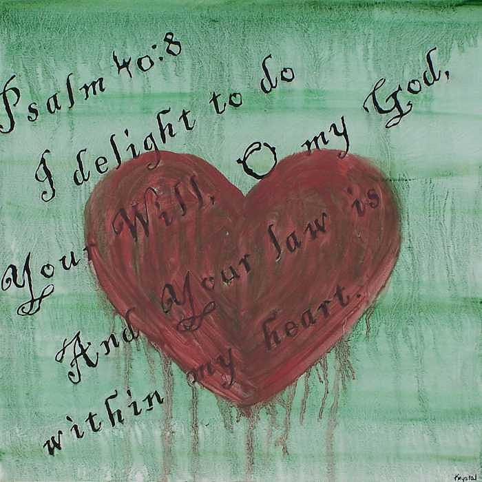 Heart Painting - Psalm Forty Vs Eight by Krystal Collett
