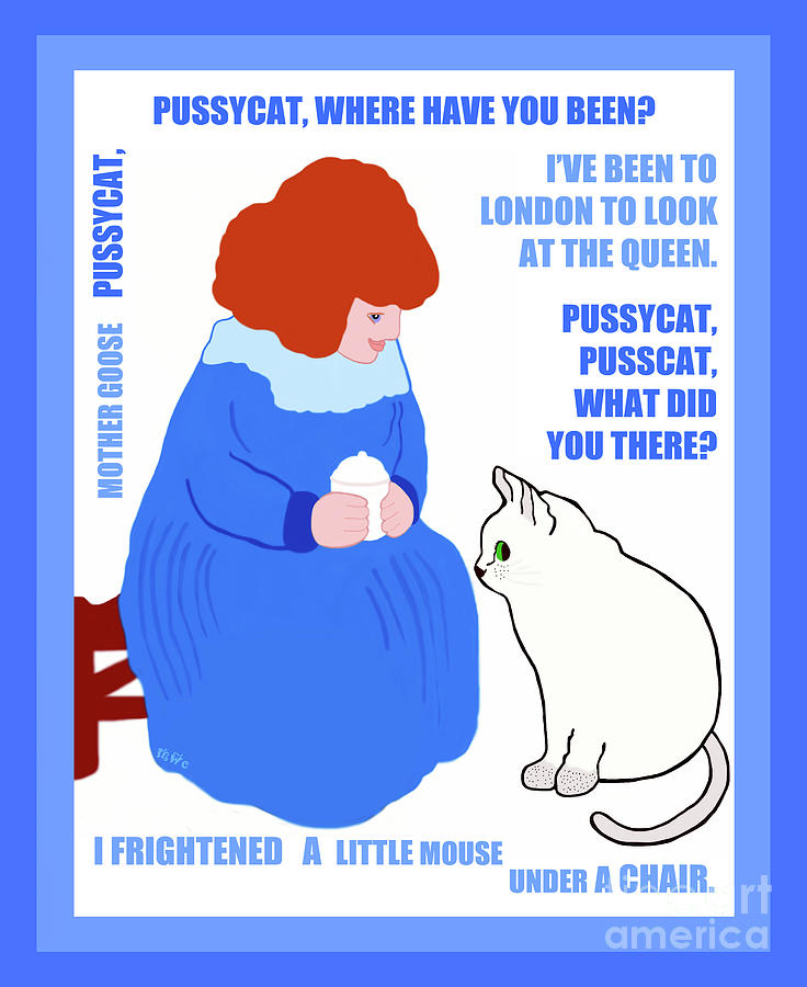 Pussycat, Pussycat by Mother Goose by Marian Cates