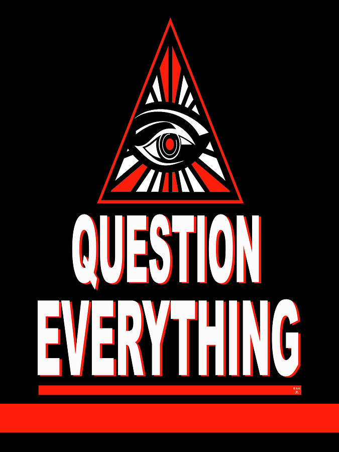 Question Everything by Ran Andrews
