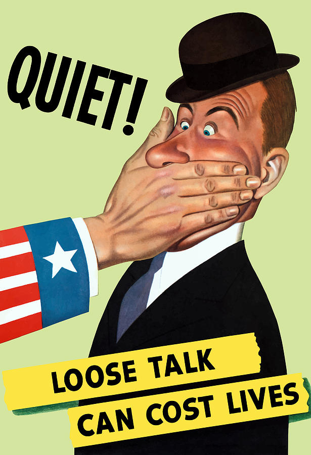 Ww2 Painting - Quiet - Loose Talk Can Cost Lives  by War Is Hell Store