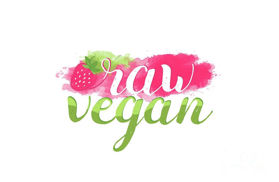 Raw Digital Art - Quote Raw Vegan Strawberry by Donika Nikova
