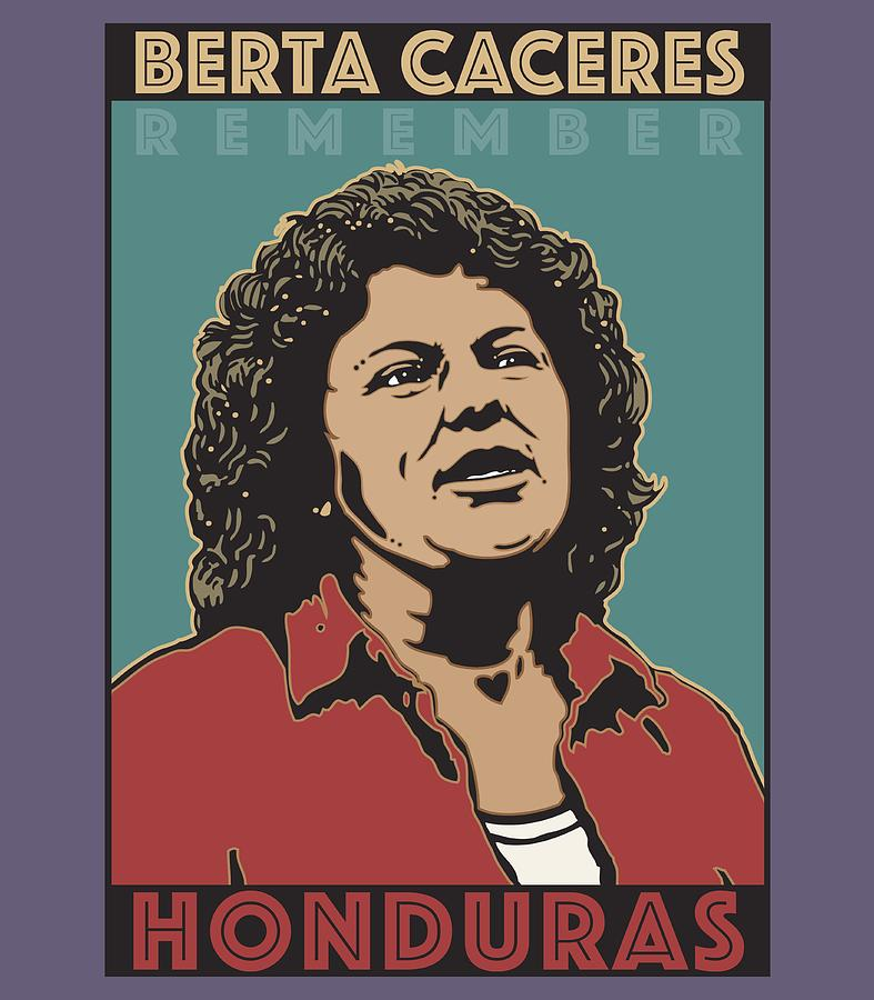Remember Berta Caceres by Linda Ruiz-Lozito