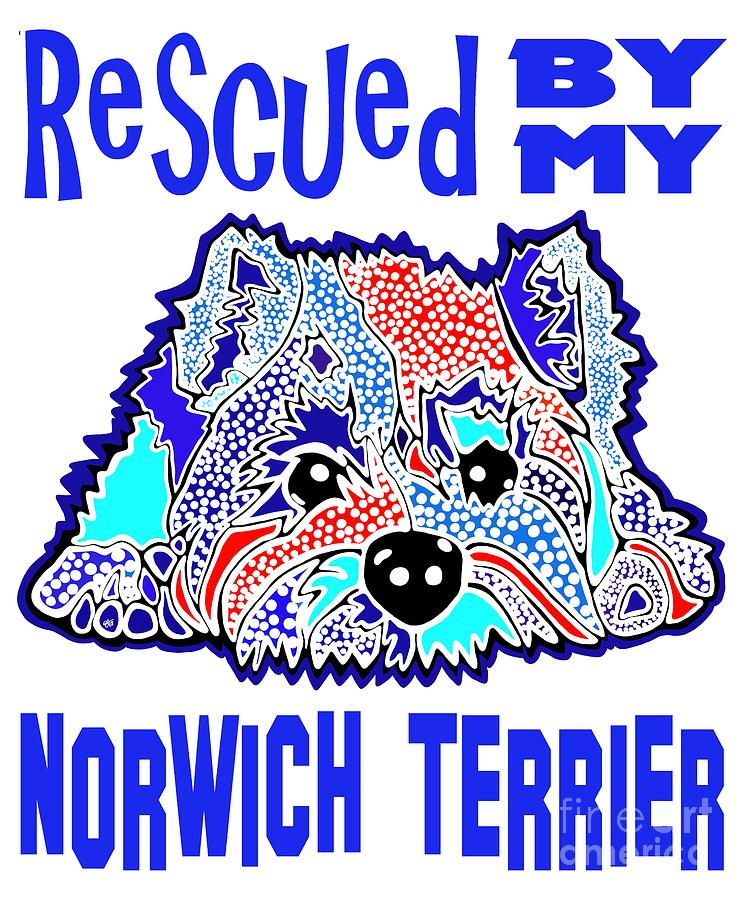 Rescued By My Norwich Terrier Terriers Puppy Puppies Dog Dogs Jackie Carpenter Gift Rescue Pet Pets by Jackie Carpenter