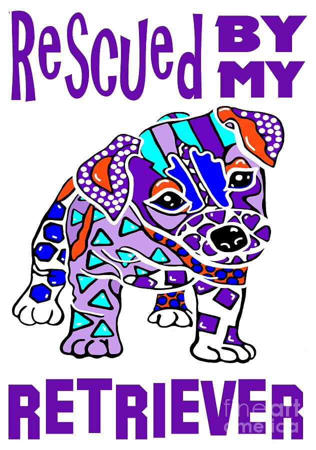 Rescued By My Retriever Puppy Puppies Dog Dogs Gift Jackie Carpenter  by Jackie Carpenter