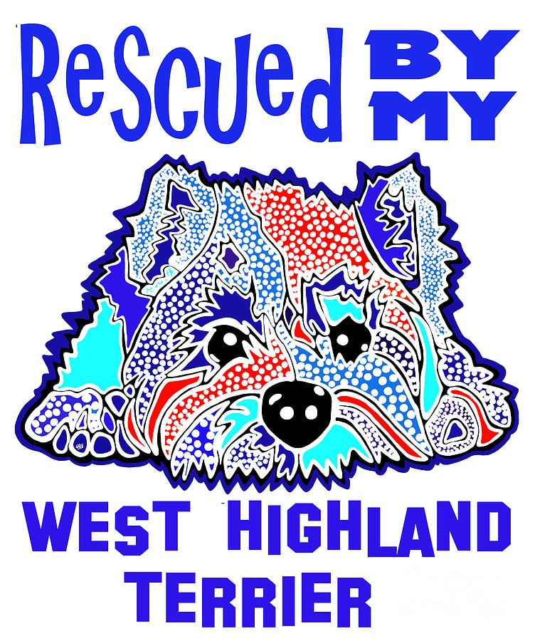 Rescued By My West Highland Terrier Terriers Westie Westies Jackie Carpenter Puppy Dog Dogs Rescue by Jackie Carpenter