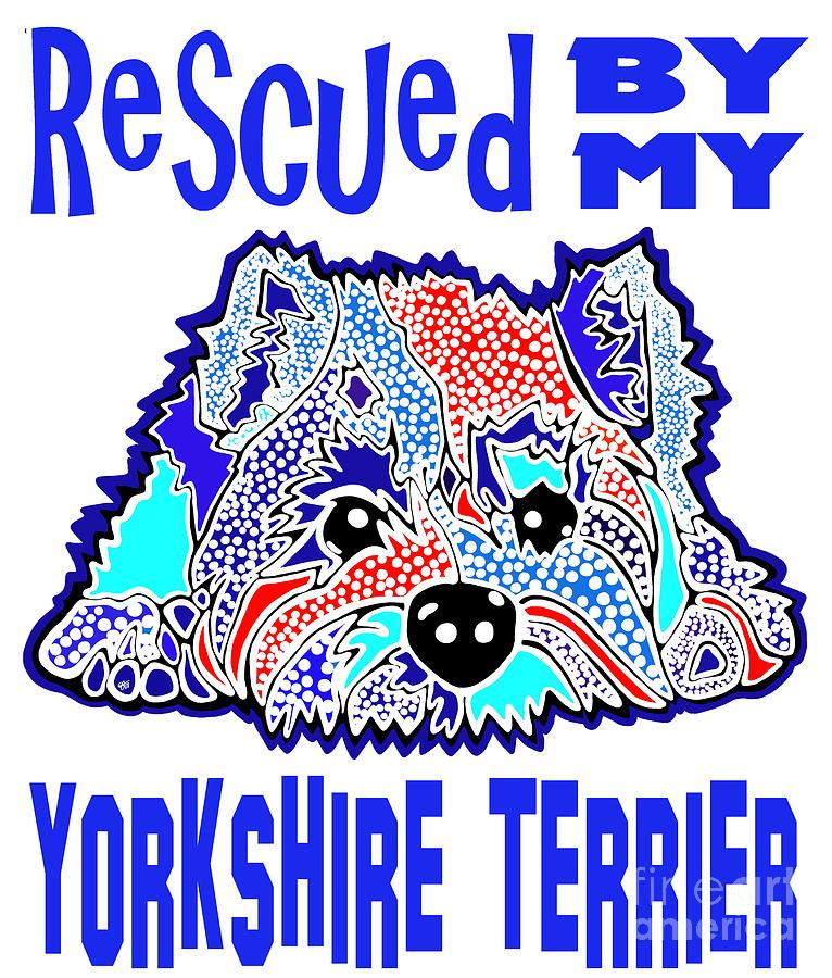 Rescued By My Yorkshire Terrier Terriers Yorkie Yorkies Dog Rescue Jackie Carpenter Puppy Puppies  by Jackie Carpenter