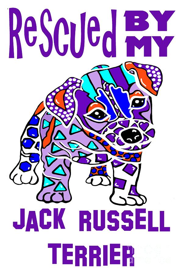 Rescued My Jack Russell Terrier Terriers Dog Dogs Pet Owner Gift by Jackie Carpenter