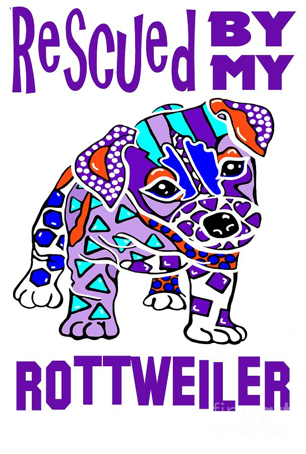 Rescued My Rottweiler Dog Dogs Pet Owner Gift Best Seller by Jackie Carpenter