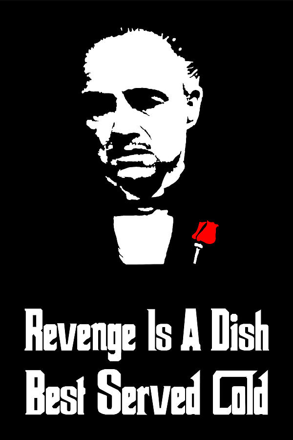 Vito Corleone Painting - Revenge Is A Dish Best Served Cold - The Godfather Poster by Beautify My Walls