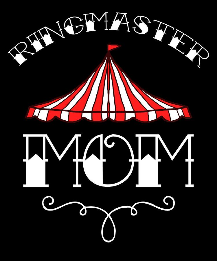 Bday Digital Art - Birthday Circus Carnival Mom Party Apparel by Michael S