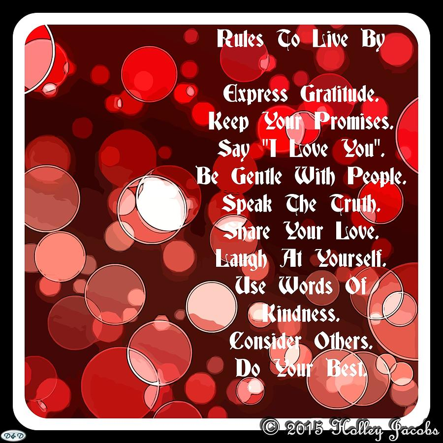 Dreams Digital Art - Rules To Live By by Holley Jacobs