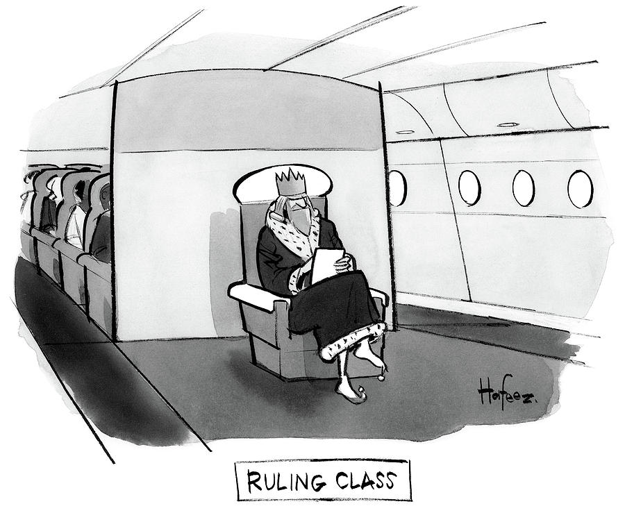 Ruling Class King Sits Alone In Separate Cabin On Airplane. Drawing by Kaamran Hafeez