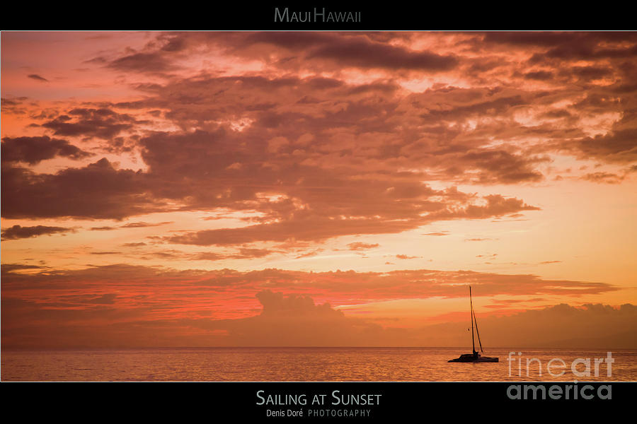 Beach Photograph - Sailing At Sunset - Maui Hawaii Posters Series by Denis Dore