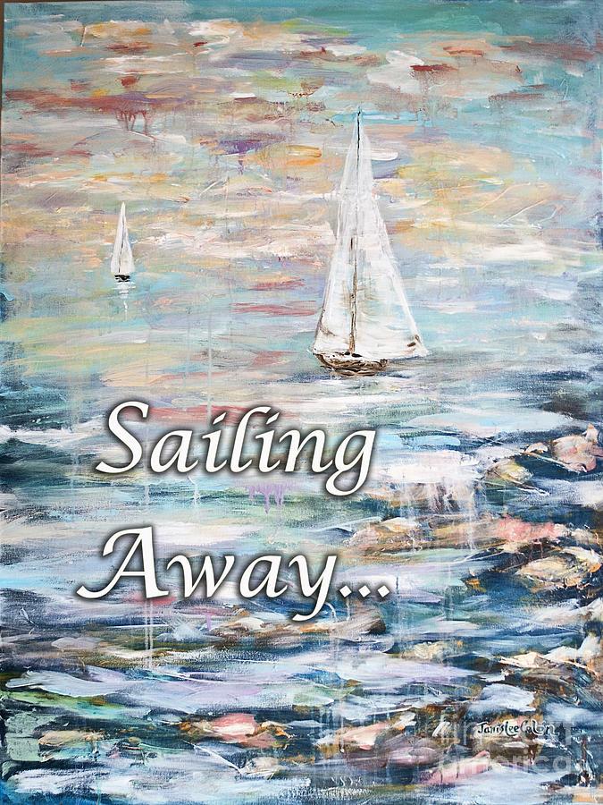 Ocean Digital Art - Sailing Away by Janis Lee Colon