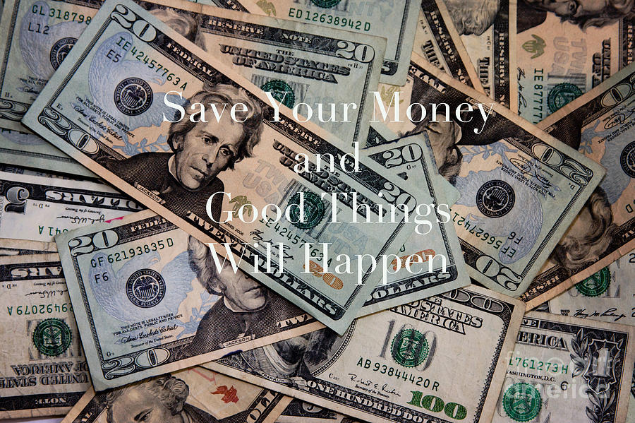 Money Photograph - Save Your Money by Kim Fearheiley