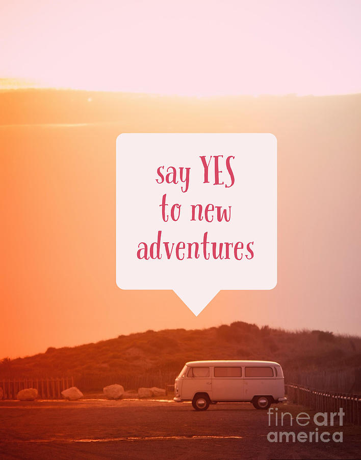 Van Photograph - Say Yes To New Adventures by Edward Fielding