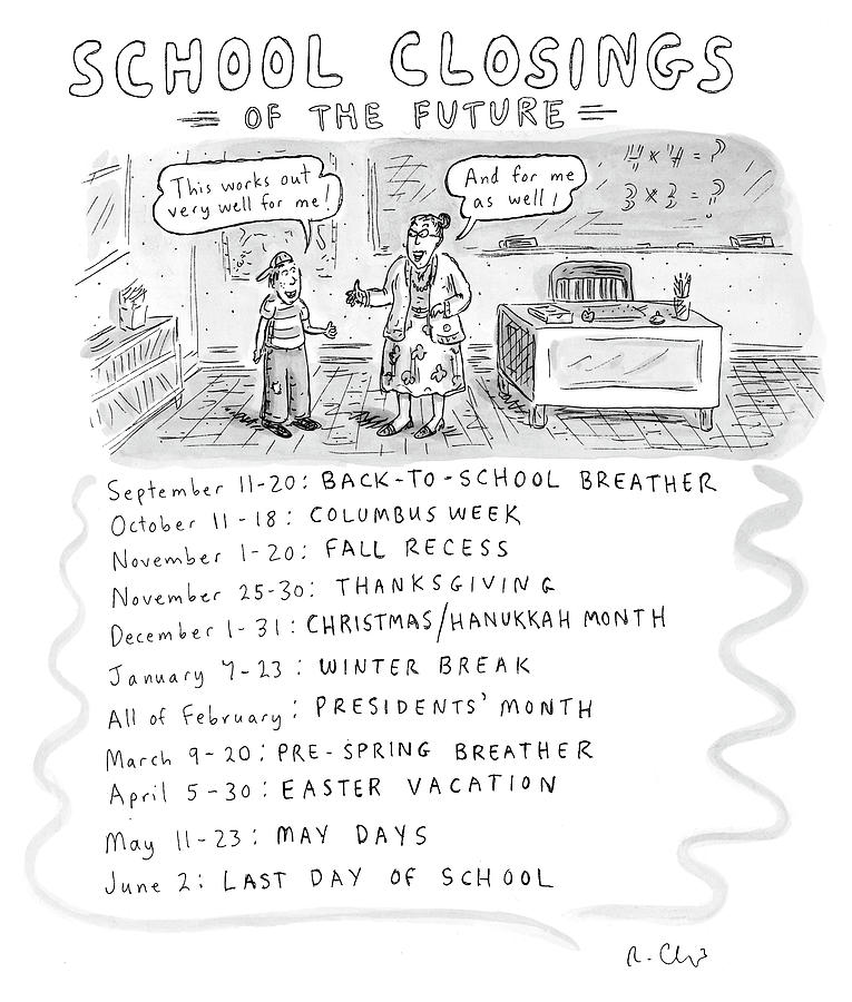 School Closings of the Future Drawing by Roz Chast