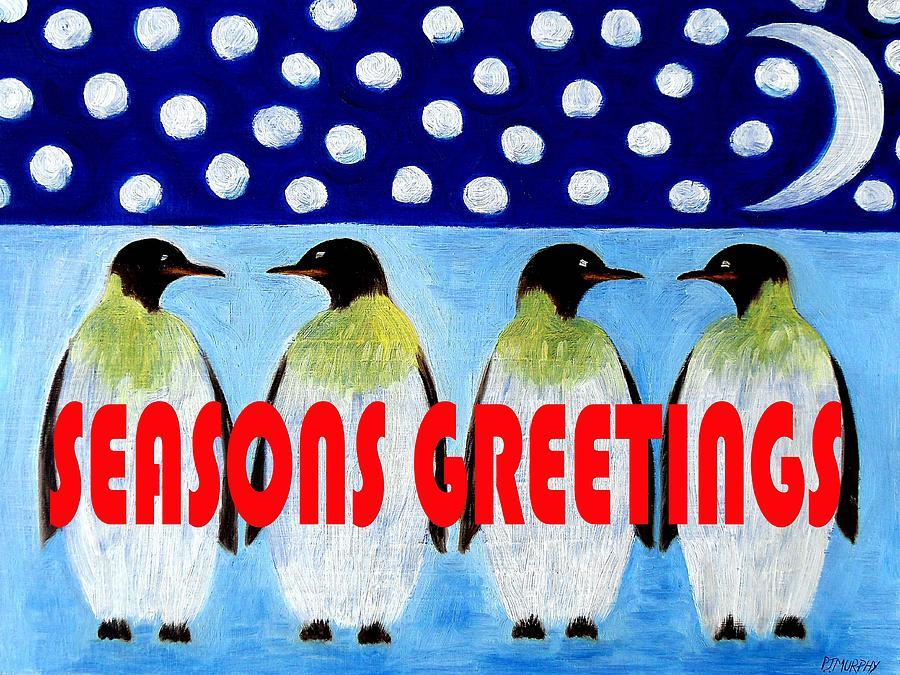 Penguins Painting - Seasons Greetings 9 by Patrick J Murphy
