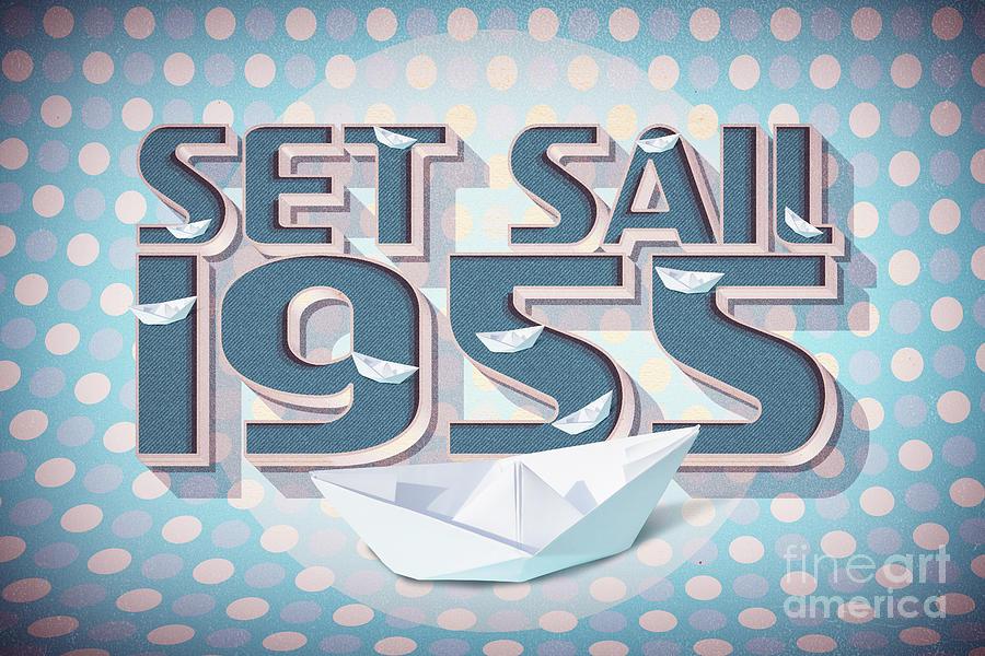 Nautical Digital Art - Set Sail 1955 by Jorgo Photography - Wall Art Gallery