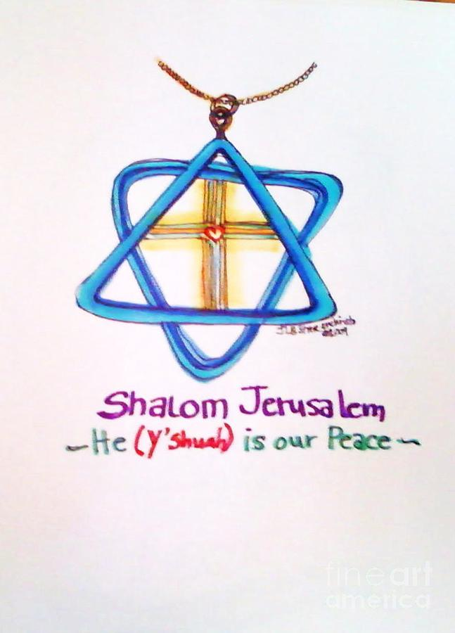 Shamlom Jerusalem He Is Your Peace Drawing by Jamey Balester