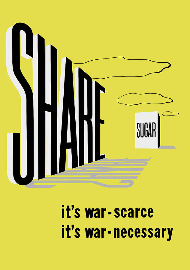 Ww2 Painting - Share Sugar - Its War Scarce by War Is Hell Store