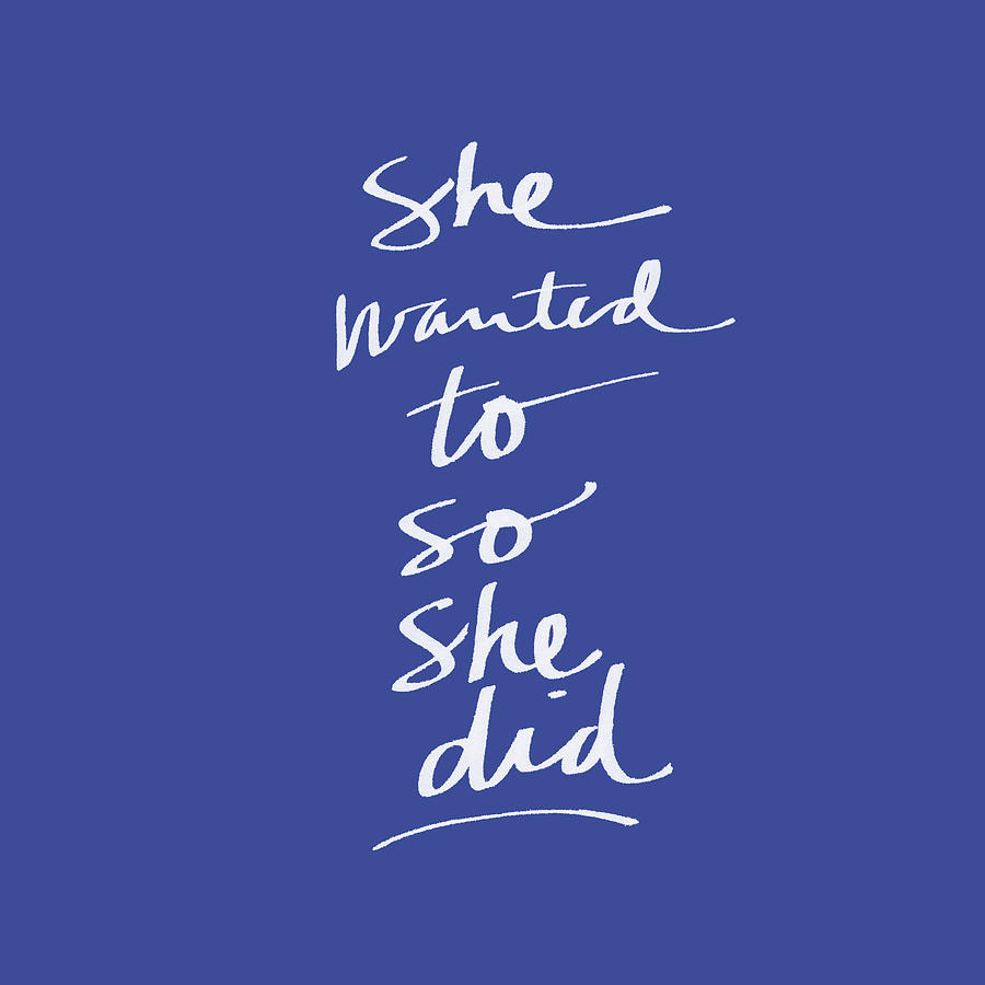 Girl Power Mixed Media - She Wanted To Blue- Art by Linda Woods by Linda Woods
