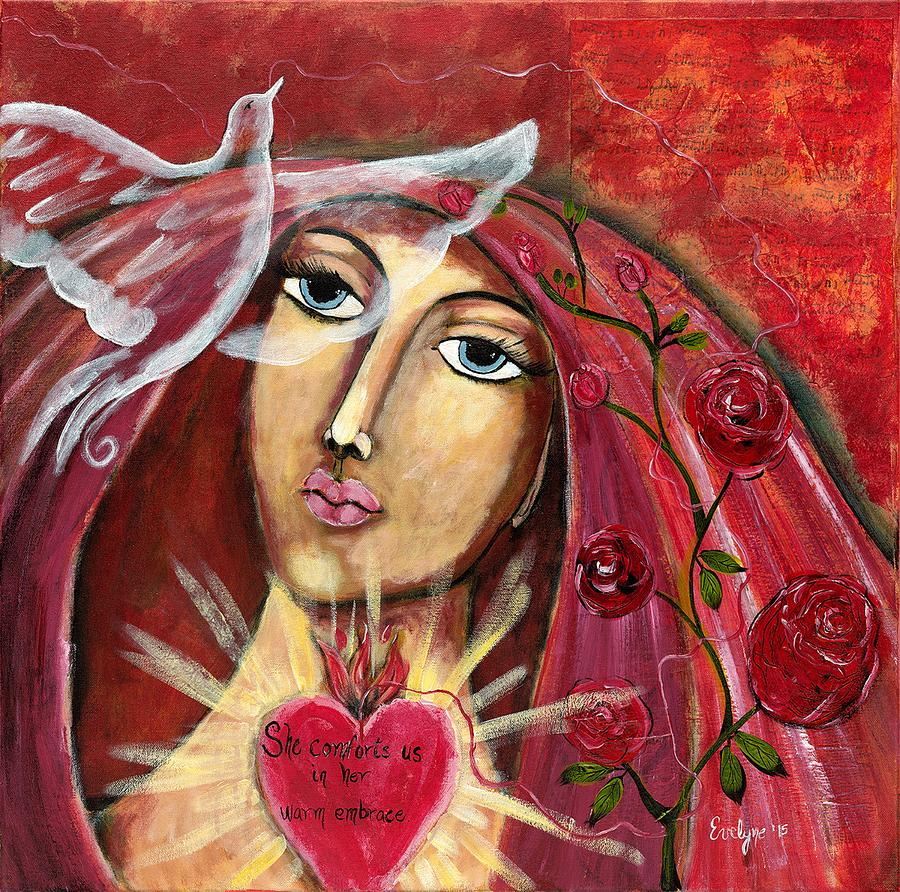 Lady Painting - She Who Comforts Us by Evelyne Verret