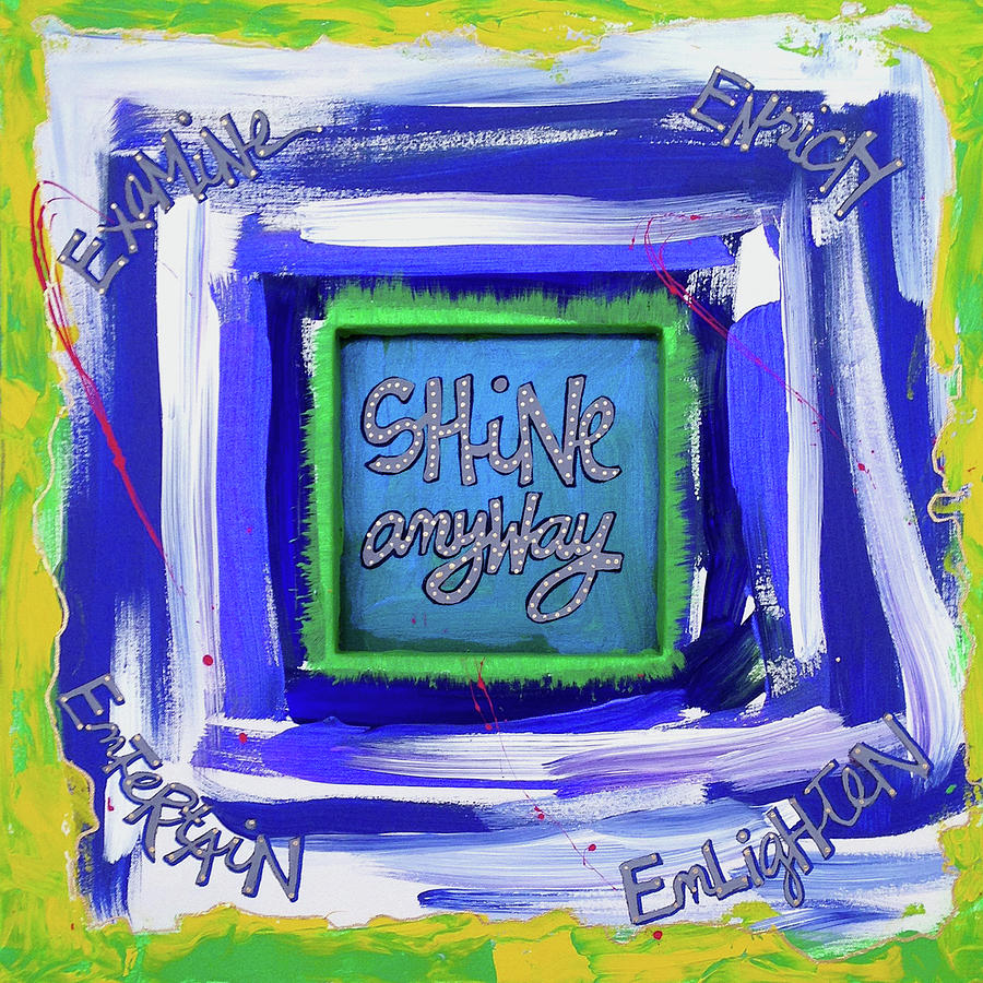 Shine Anyway by Dar Freeland