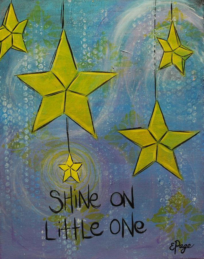 Twinkle Painting - Shine On Little One by Emily Page