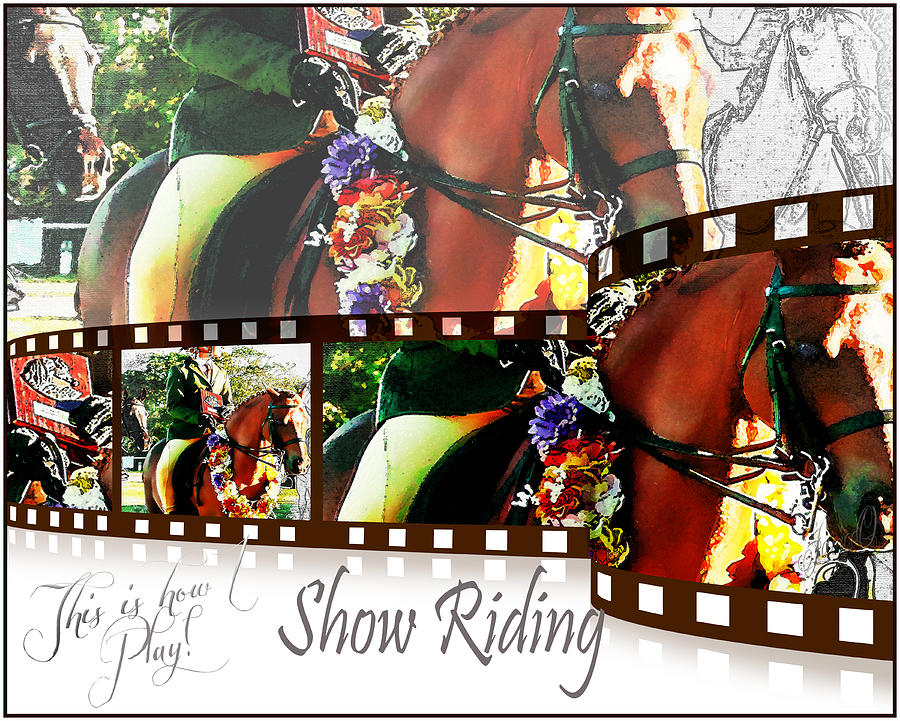 Collage Digital Art - Show Riding by Janice OConnor
